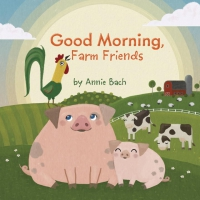 Jacket Image For: Good Morning, Farm Friends