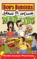 Jacket Image For: Bob's Burgers Grand Re-Opening Mad Libs