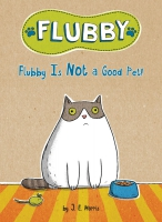 Jacket Image For: Flubby Is Not a Good Pet!
