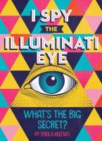 Jacket Image For: I Spy the Illuminati Eye