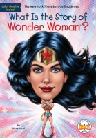 Jacket Image For: What Is the Story of Wonder Woman?