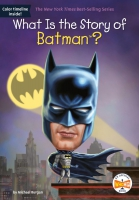 Jacket Image For: What Is the Story of Batman?