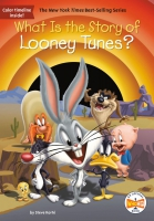 Jacket Image For: What Is the Story of Looney Tunes?