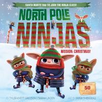 Jacket Image For: North Pole Ninjas: MISSION: Christmas!