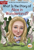 Jacket Image For: What Is the Story of Alice in Wonderland?