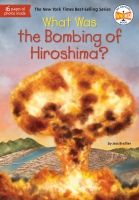 Jacket Image For: What Was the Bombing of Hiroshima?