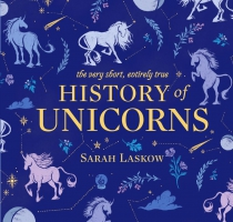 Jacket Image For: The Very Short, Entirely True History of Unicorns