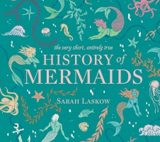 Jacket Image For: The Very Short, Entirely True History of Mermaids