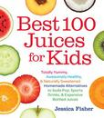 Jacket Image For: Best 100 Juices for Kids