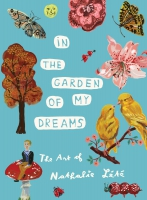 Jacket Image For: In the Garden of My Dreams: The Art of Nathalie Lete