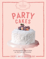 Jacket Image For: The Artisanal Kitchen: Party Cakes