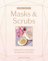 Jacket Image For: Whole Beauty: Masks & Scrubs