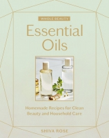 Jacket Image For: Whole Beauty: Essential Oils