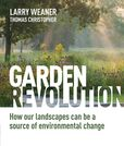 Jacket image for Garden Revolution: How Our Landscapes Can Be a Source of Environmental Change