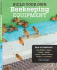 Jacket Image For: Build Your Own Beekeeping Equipment