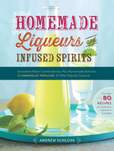 Jacket Image For: Homemade Liqueurs and Infused Spirits