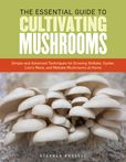 Jacket Image For: The Essential Guide to Cultivating Mushrooms