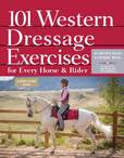 Jacket Image For: 101 Western Dressage Exercises for Horse & Rider