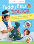 Jacket Image For: Teddy Bear Doctor: A Let's Make & Play Book