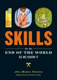 Jacket Image For: 100 Skills for the End of the World as We Know It
