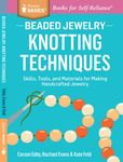 Jacket image for Beaded Jewelry: Knotting Techniques