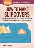 Jacket Image For: How to Make Slipcovers