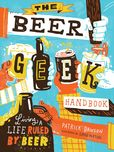 Jacket Image For: The Beer Geek Handbook