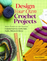 Jacket Image For: Design Your Own Crochet Projects