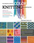 Jacket Image For: The Essential Guide to Color Knitting Techniques