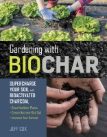 Jacket Image For: Gardening with Biochar