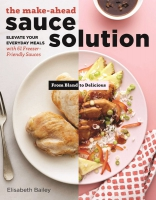 Jacket Image For: The Make-Ahead Sauce Solution