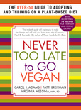 Jacket Image For: Never Too Late to Go Vegan