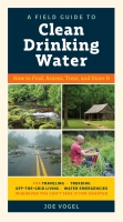 Jacket Image For: A Field Guide to Clean Drinking Water