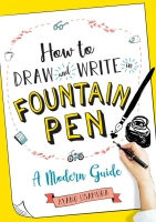 Jacket Image For: How to Draw and Write in Fountain Pen