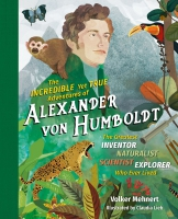 Jacket image for The Incredible yet True Adventures of Alexander von Humboldt