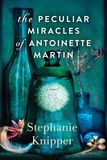 Jacket Image For: The Peculiar Miracles of Antoinette Martin
