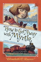Jacket Image For: How to Get Away with Myrtle