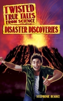 Jacket Image For: Twisted True Tales From Science: Disaster Discoveries