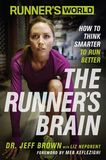 Jacket Image For: Runner's World The Runner's Brain: How to Think Smarter to Run Better