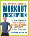 Jacket Image For: Dr. Jordan Metzl's Workout Prescription