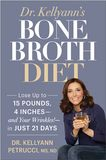 Jacket Image For: Dr. Kellyann's Bone Broth Diet