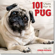 Jacket Image For: 101 Uses For a Pug