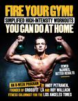 Jacket image for Fire Your Gym! Simplified High-intensity Workouts You Can Do at Home