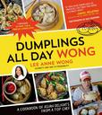 Jacket Image For: Dumplings All Day Wong: A Cookbook of Asian Delights From a Top Chef