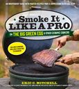 Jacket Image For: Smoke It Like a Pro on the Big Green Egg and Other Ceramic Cookers