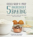 Jacket Image For: Quick-Shop-&-Prep 5 Ingredients Baking