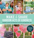 Jacket Image For: Make & Share Random Acts of Kindness