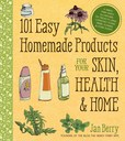 Jacket Image For: 101 Easy Homemade Products for Your Skin, Health & Home