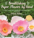 Jacket Image For: Breathtaking Paper Flowers by Hand