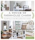 Jacket Image For: A Touch of Farmhouse Charm
